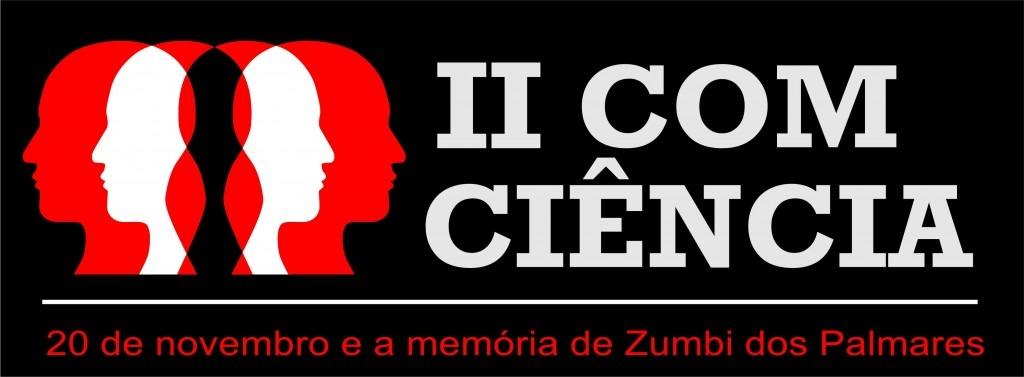 Pela memória de Zumbi dos Palmares, vem aí o II Com Ciência!