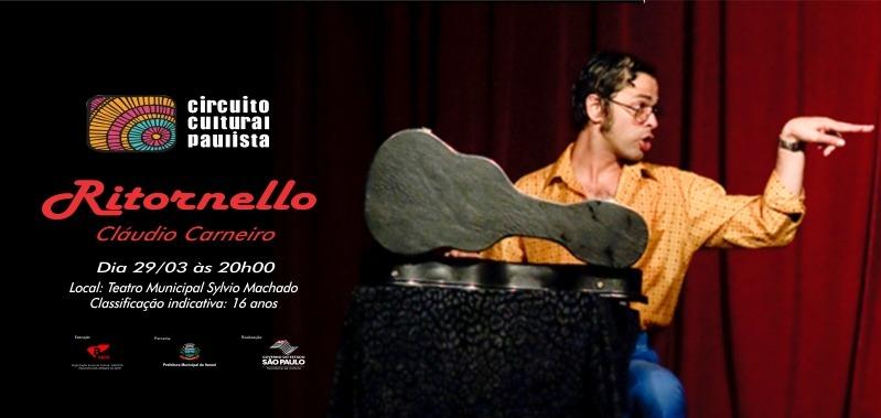 Teatro Municipal Sylvio Machado recebe Cláudio Carneiro para o espetáculo 'Ritornello'